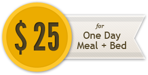 $25 will help us feed and house one person for one day.